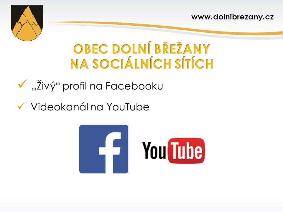 """""""Živý"""" profil na Facebooku Videokanál na YouTube www.dolnibrezany.cz"""
