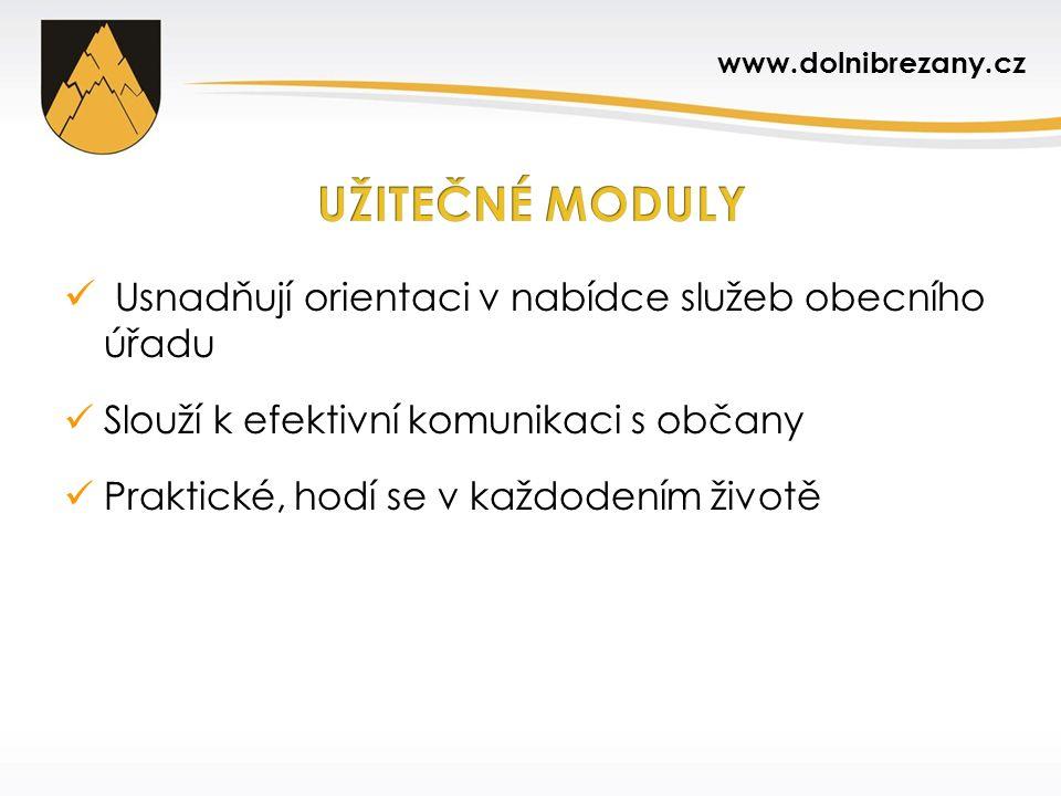 Usnadňují orientaci v nabídce služeb obecního úřadu Slouží k efektivní komunikaci s občany Praktické, hodí se v každodením životě www.dolnibrezany.cz