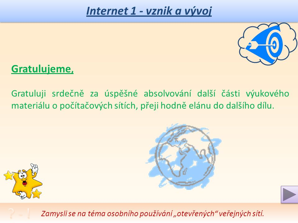 Internet 1 - vznik a vývoj Autotest – otázky a úkoly: 1.Proč a jak začal vznikat internet .