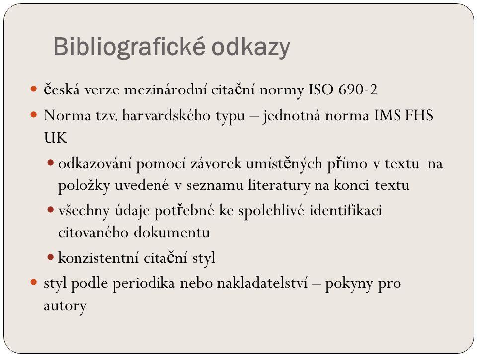 Bibliografické odkazy č eská verze mezinárodní cita č ní normy ISO 690-2 Norma tzv.