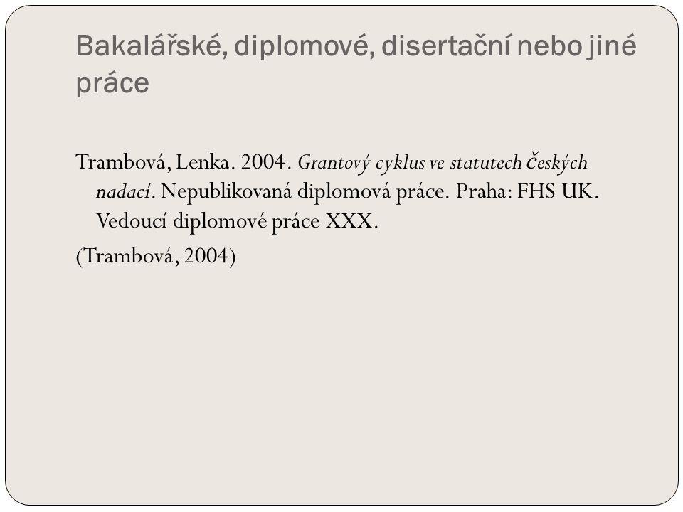 Bakalářské, diplomové, disertační nebo jiné práce Trambová, Lenka.