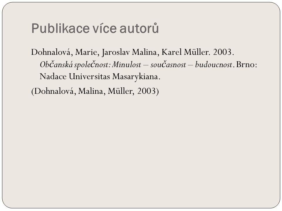 Publikace více autorů Dohnalová, Marie, Jaroslav Malina, Karel Müller.