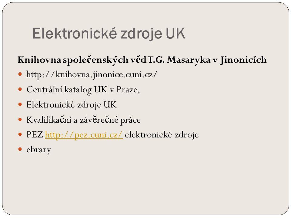 Elektronické zdroje UK Knihovna spole č enských v ě d T.G.