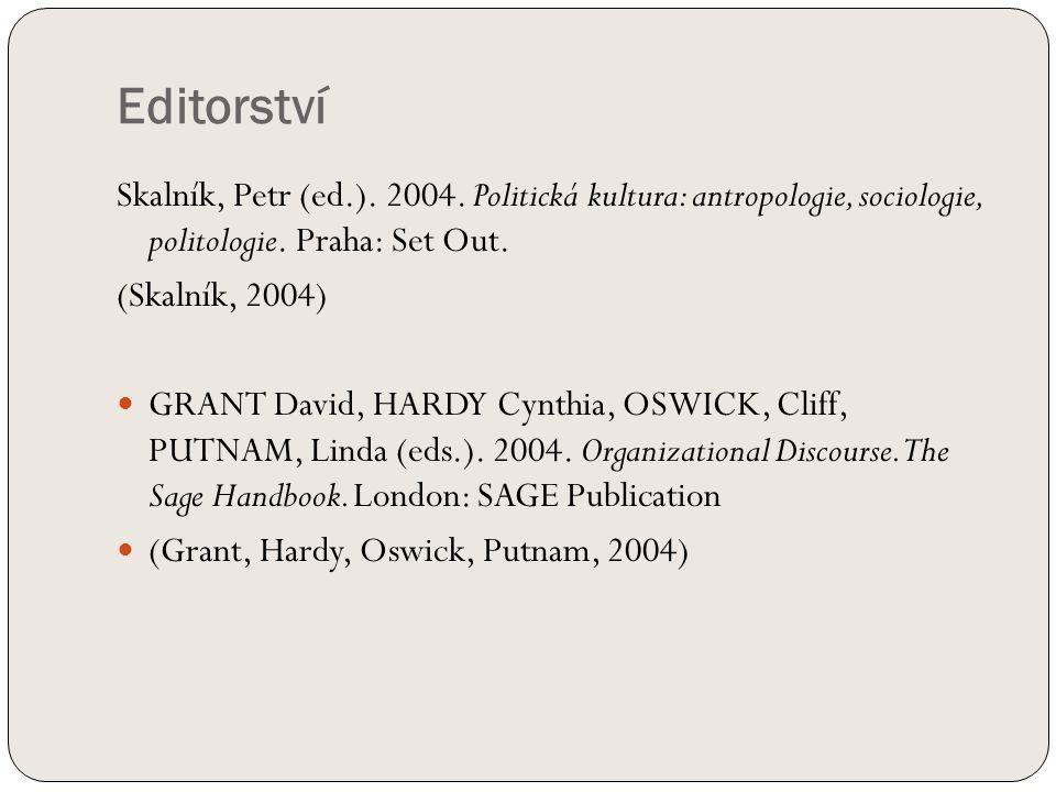 Editorství Skalník, Petr (ed.). 2004. Politická kultura: antropologie, sociologie, politologie.