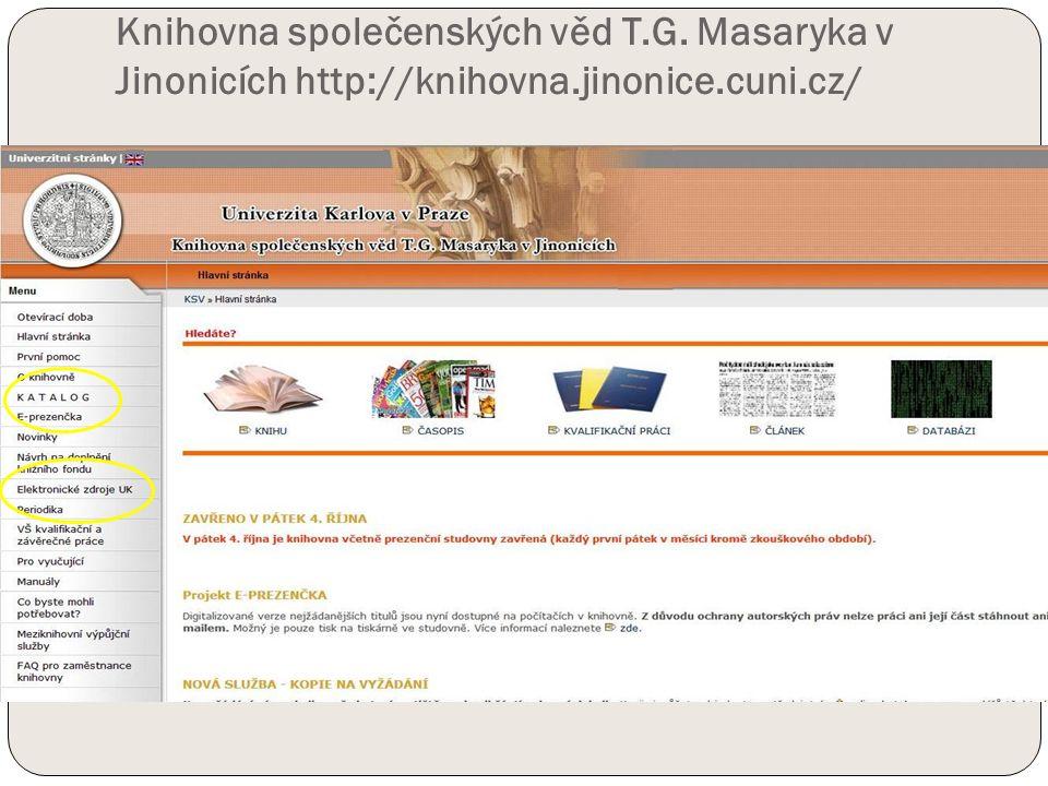 Knihovna společenských věd T.G. Masaryka v Jinonicích http://knihovna.jinonice.cuni.cz/