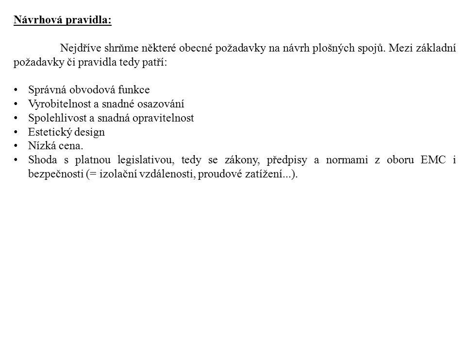 Návrhová pravidla: Nejdříve shrňme některé obecné požadavky na návrh plošných spojů.