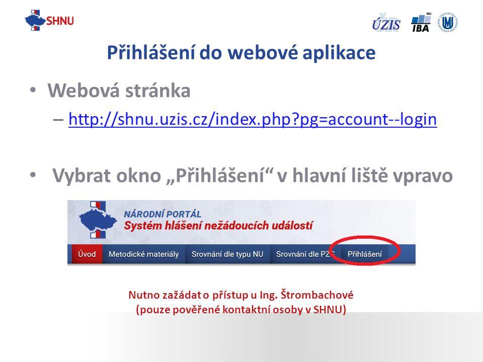 """Webová stránka – http://shnu.uzis.cz/index.php?pg=account--login http://shnu.uzis.cz/index.php?pg=account--login Vybrat okno """"Přihlášení"""" v hlavní liš"""