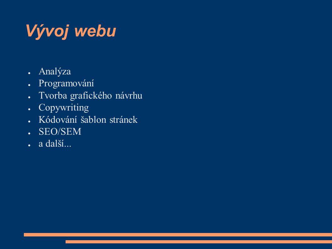 Ideální web je: ● Dostupný (naleznu ho ve vyhledávačích) ● Přístupný (je jedno, co mám za prohlížeč) ● Použitelný (dobře se mi s ním pracuje) ● Přesvědčivý (přesvědčuje mě ke konverzi) ● A tudíž nese zisk ● Ziskový web zdaleka nemusí být: vytvořen dle standardů, semantický, líbivý...
