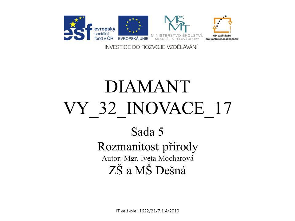 DIAMANT VY_32_INOVACE_17 Sada 5 Rozmanitost přírody Autor: Mgr.