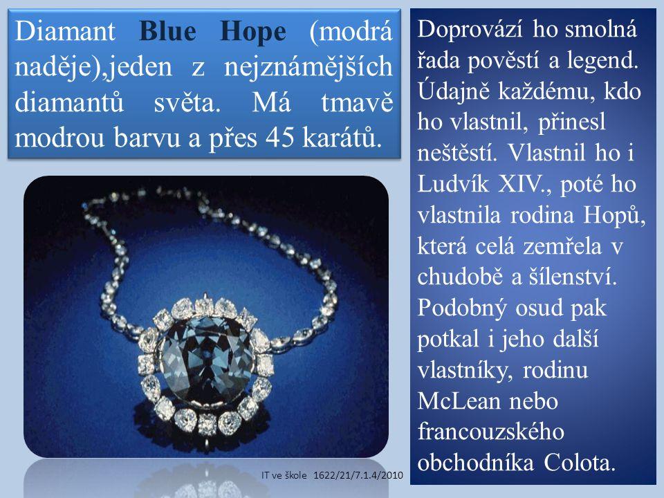 Diamant Blue Hope (modrá naděje),jeden z nejznámějších diamantů světa.