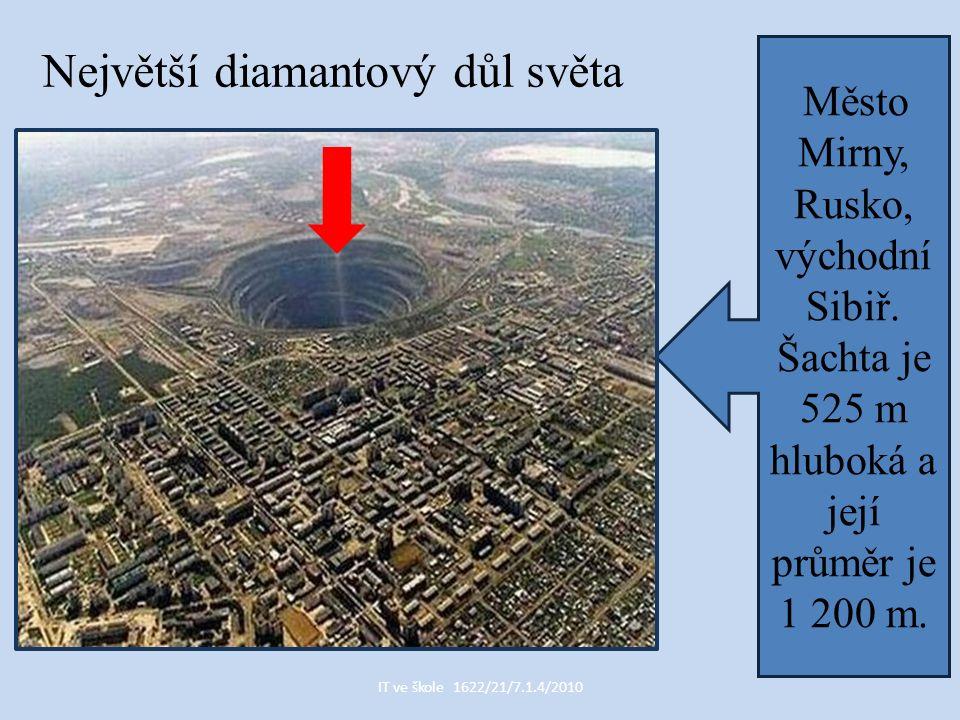 IT ve škole 1622/21/7.1.4/2010 Největší diamantový důl světa Město Mirny, Rusko, východní Sibiř.