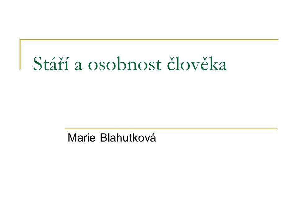 Stáří a osobnost člověka Marie Blahutková