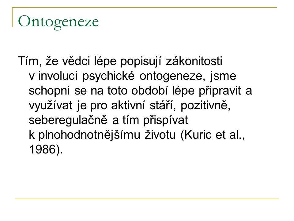 Ontogenetické přístupy se v průběhu rozvoje vědeckých poznatků rozvíjely v závislosti na studiu osobnosti člověka ČR - Příhoda (1963), Havlínová (1995, 1998), Švancara (1967), Osecká & Blatný (1993), Matějček (2000), Smékal (2002), Hradecká (1980), Kohoutek (2000), Vaněk et al.