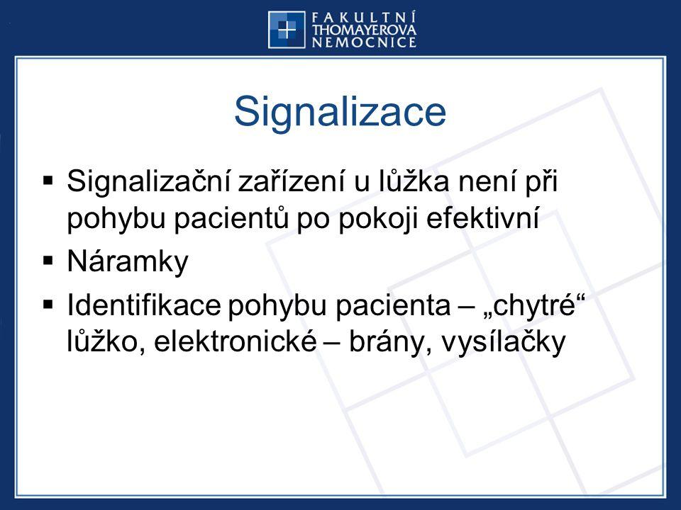 """Signalizace  Signalizační zařízení u lůžka není při pohybu pacientů po pokoji efektivní  Náramky  Identifikace pohybu pacienta – """"chytré lůžko, elektronické – brány, vysílačky"""