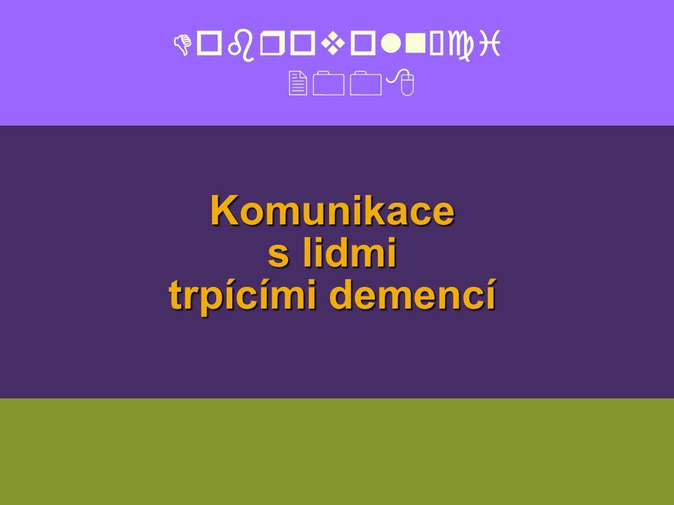 Dobrovolníci 2008 Komunikace s lidmi trpícími demencí