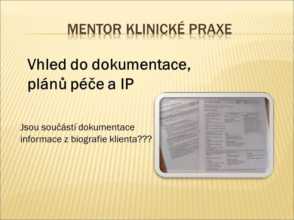 Vhled do dokumentace, plánů péče a IP Jsou součástí dokumentace informace z biografie klienta???