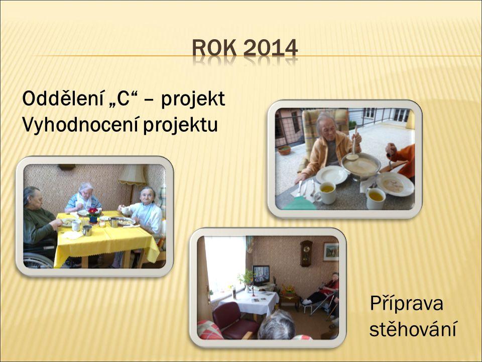 """Oddělení """"C – projekt Vyhodnocení projektu Příprava stěhování"""