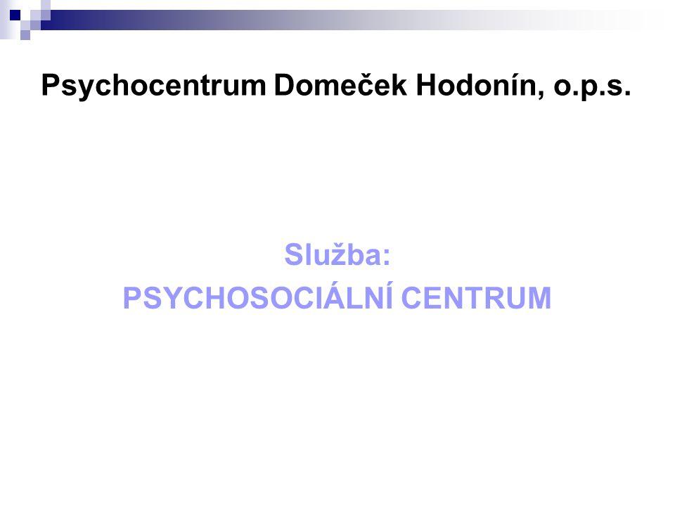 Psychocentrum Domeček Hodonín, o.p.s. Služba: PSYCHOSOCIÁLNÍ CENTRUM