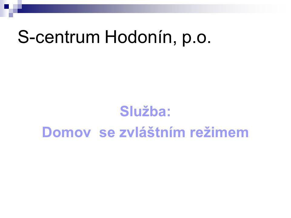S-centrum Hodonín, p.o. Služba: Domov se zvláštním režimem