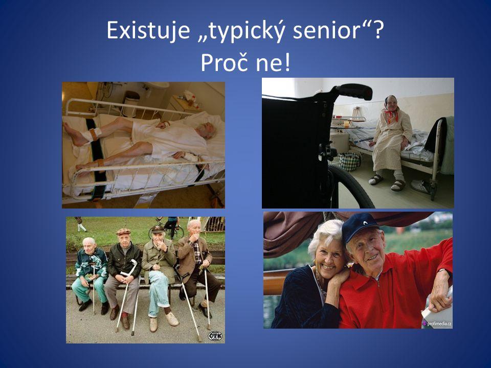 """Existuje """"typický senior Proč ne!"""