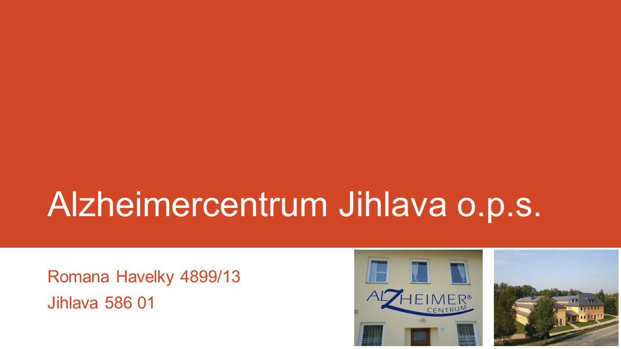 Alzheimercentrum Jihlava o.p.s. Romana Havelky 4899/13 Jihlava 586 01