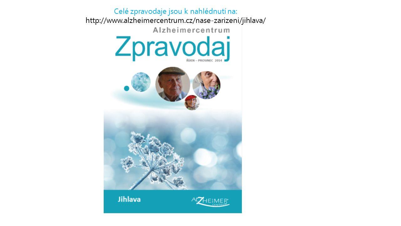 Celé zpravodaje jsou k nahlédnutí na: http://www.alzheimercentrum.cz/nase-zarizeni/jihlava/