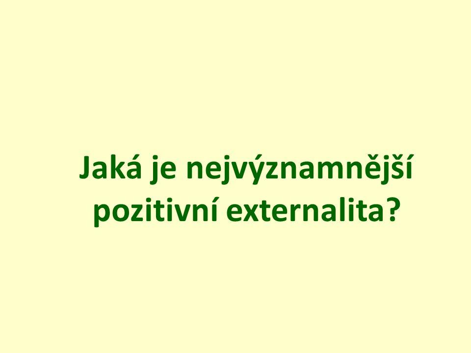Jaká je nejvýznamnější pozitivní externalita