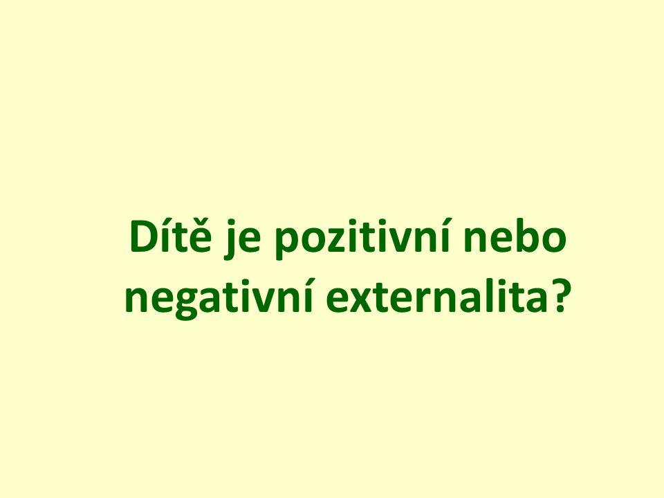 Dítě je pozitivní nebo negativní externalita?