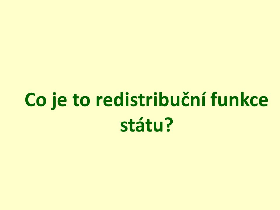Co je to redistribuční funkce státu