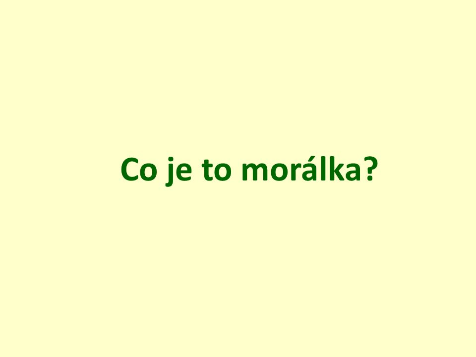Co je to morálka?
