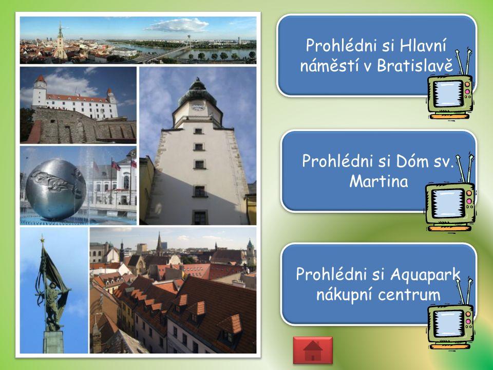 Prohlédni si Hlavní náměstí v Bratislavě Prohlédni si Dóm sv.