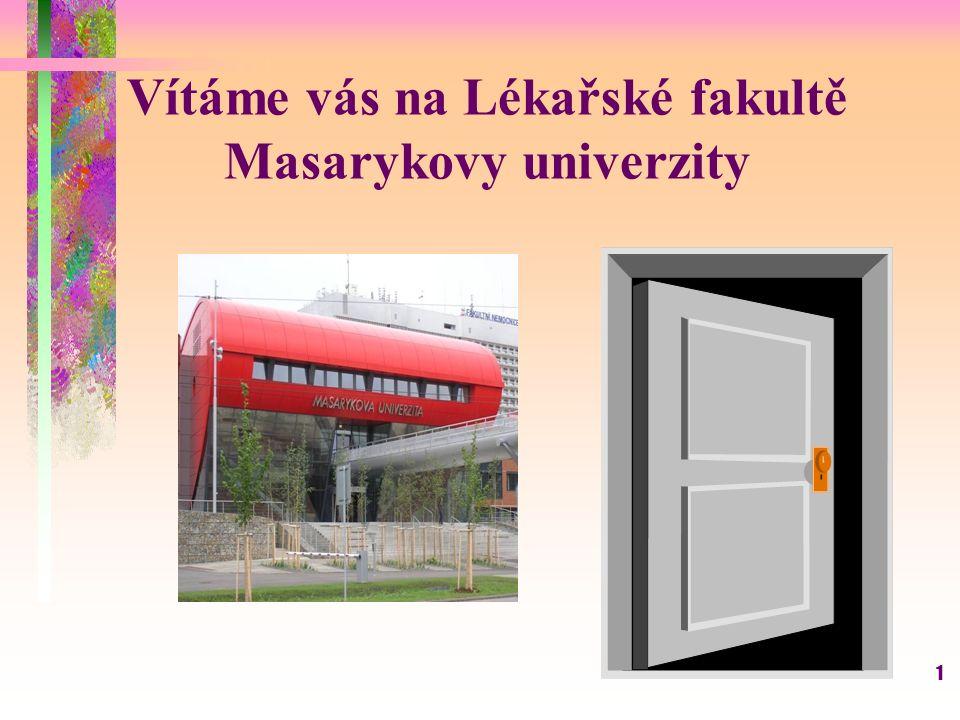 1 Vítáme vás na Lékařské fakultě Masarykovy univerzity