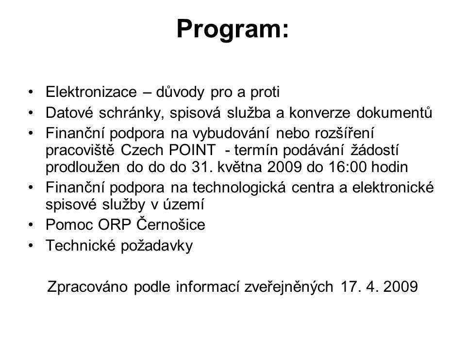 Program: Elektronizace – důvody pro a proti Datové schránky, spisová služba a konverze dokumentů Finanční podpora na vybudování nebo rozšíření pracovi