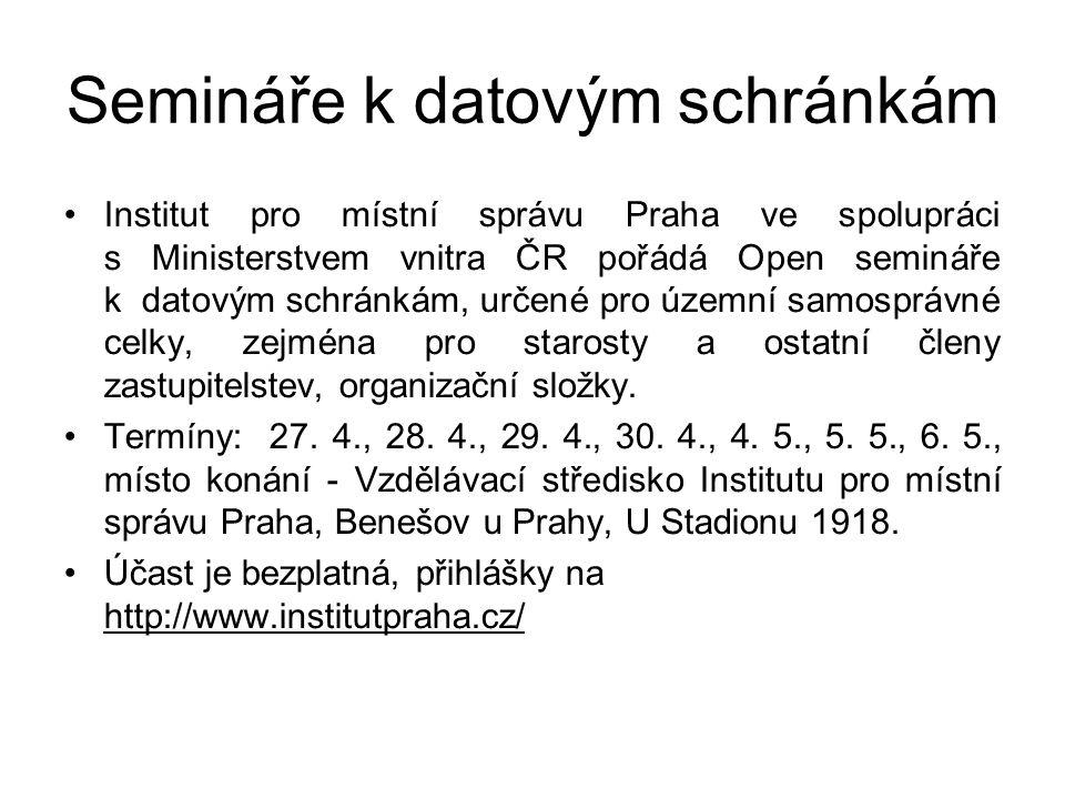 Semináře k datovým schránkám Institut pro místní správu Praha ve spolupráci s Ministerstvem vnitra ČR pořádá Open semináře k datovým schránkám, určené pro územní samosprávné celky, zejména pro starosty a ostatní členy zastupitelstev, organizační složky.