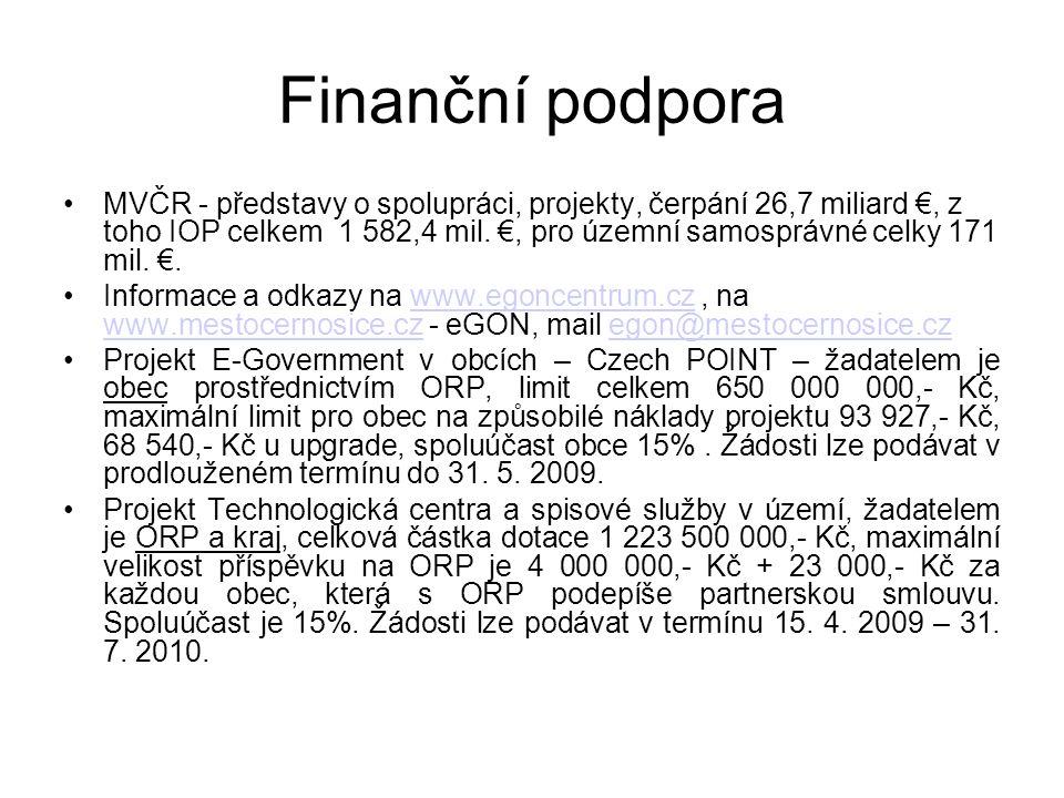 Finanční podpora MVČR - představy o spolupráci, projekty, čerpání 26,7 miliard €, z toho IOP celkem 1 582,4 mil. €, pro územní samosprávné celky 171 m