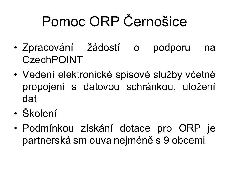 Pomoc ORP Černošice Zpracování žádostí o podporu na CzechPOINT Vedení elektronické spisové služby včetně propojení s datovou schránkou, uložení dat Šk