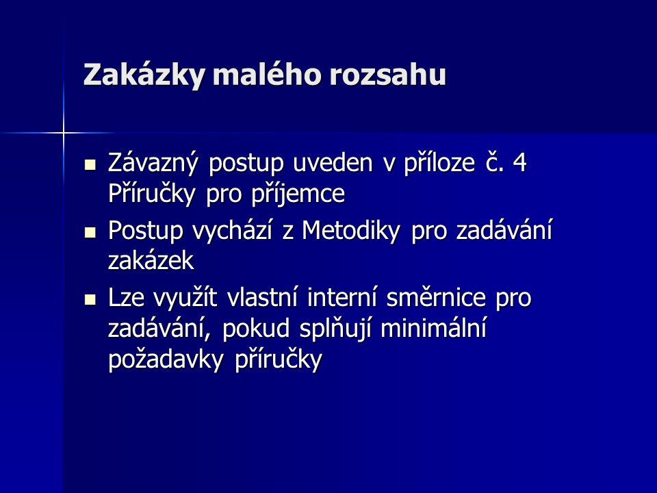 Zakázky malého rozsahu Závazný postup uveden v příloze č.