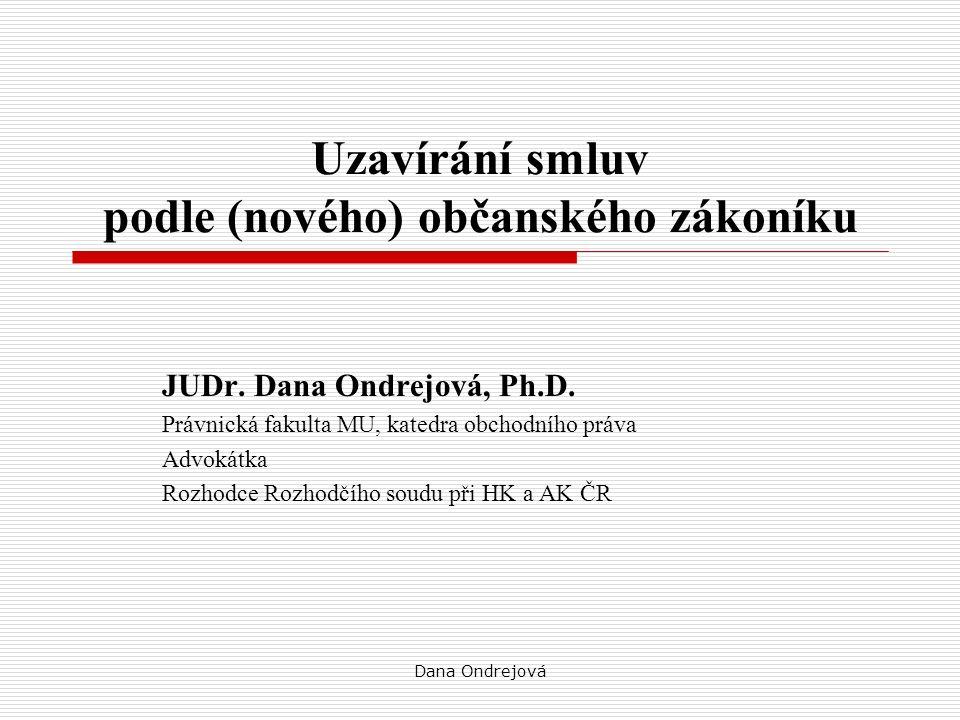 Dana Ondrejová Uzavírání smluv podle (nového) občanského zákoníku JUDr.