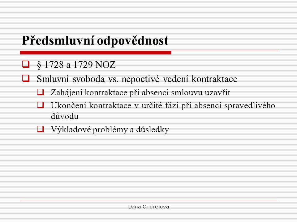 Předsmluvní odpovědnost  § 1728 a 1729 NOZ  Smluvní svoboda vs.