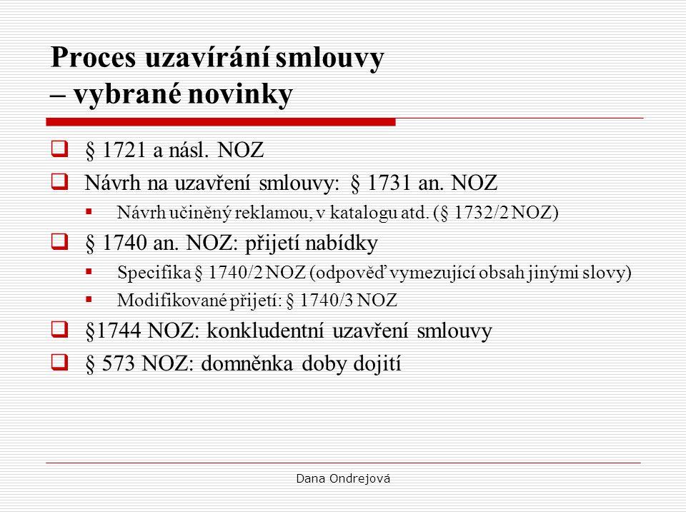 Dana Ondrejová Proces uzavírání smlouvy – vybrané novinky  § 1721 a násl.