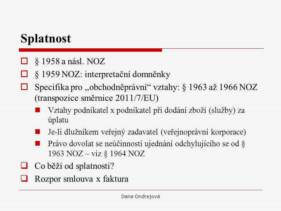 Dana Ondrejová Splatnost  § 1958 a násl.