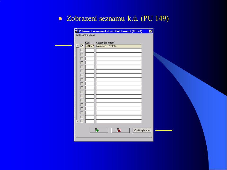Zobrazení seznamu k.ú. (PU 149)
