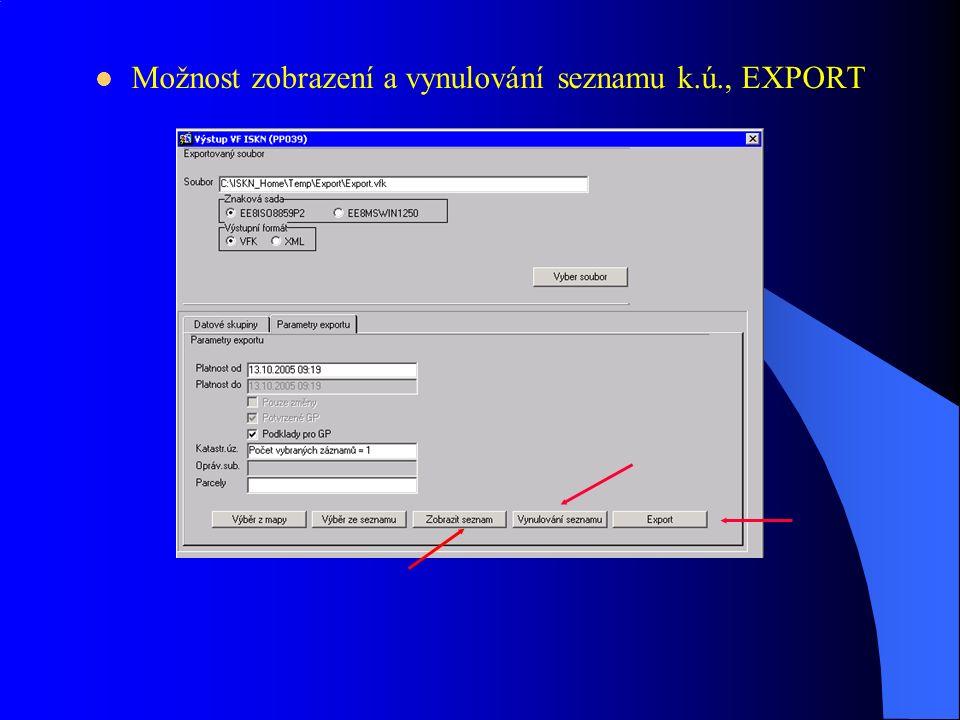 Možnost zobrazení a vynulování seznamu k.ú., EXPORT