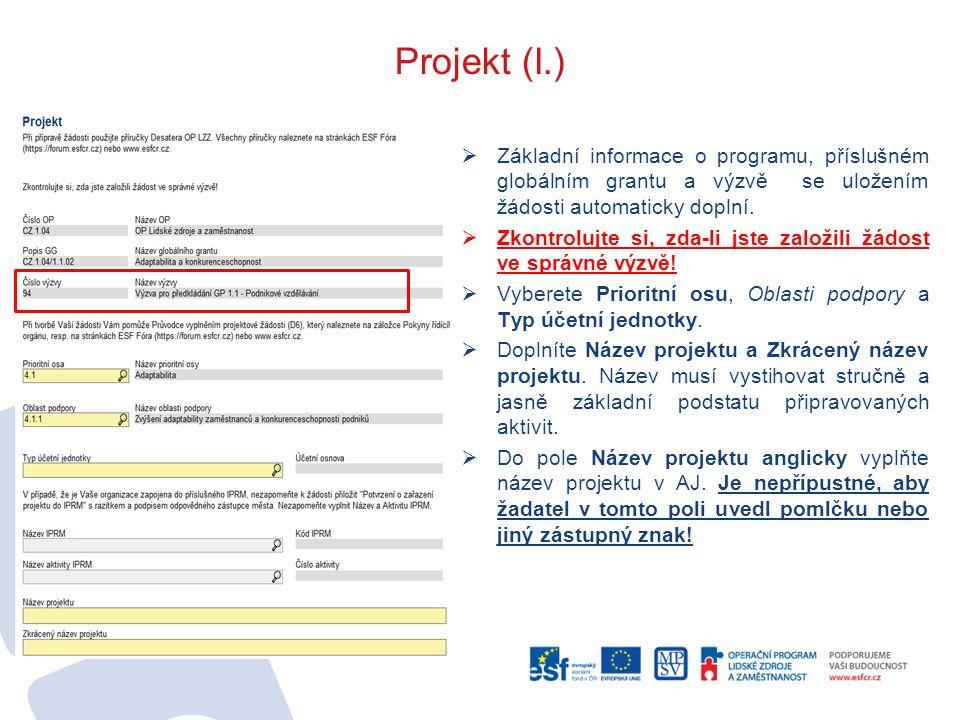 Projekt (I.)  Základní informace o programu, příslušném globálním grantu a výzvě se uložením žádosti automaticky doplní.  Zkontrolujte si, zda-li js