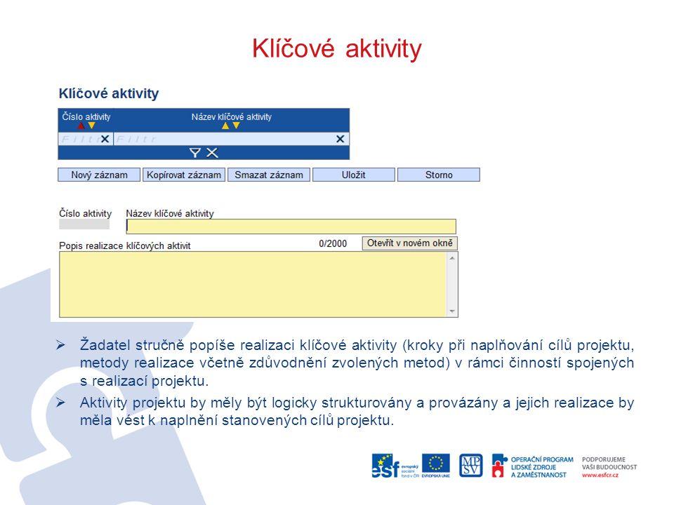 Klíčové aktivity  Žadatel stručně popíše realizaci klíčové aktivity (kroky při naplňování cílů projektu, metody realizace včetně zdůvodnění zvolených
