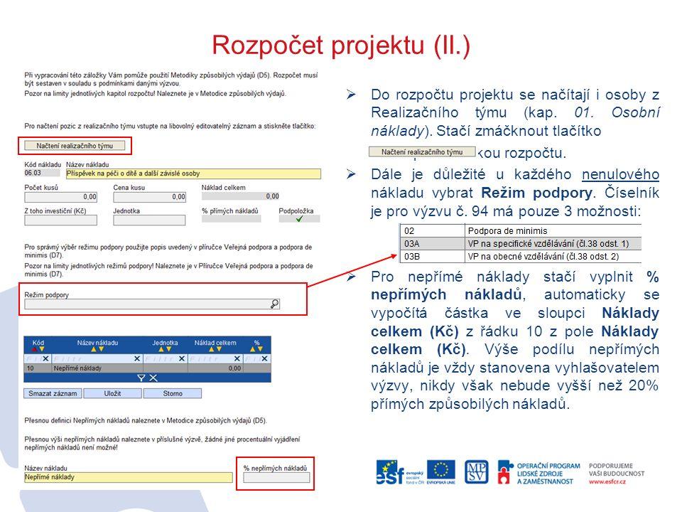Rozpočet projektu (II.)  Do rozpočtu projektu se načítají i osoby z Realizačního týmu (kap. 01. Osobní náklady). Stačí zmáčknout tlačítko pod tabulko