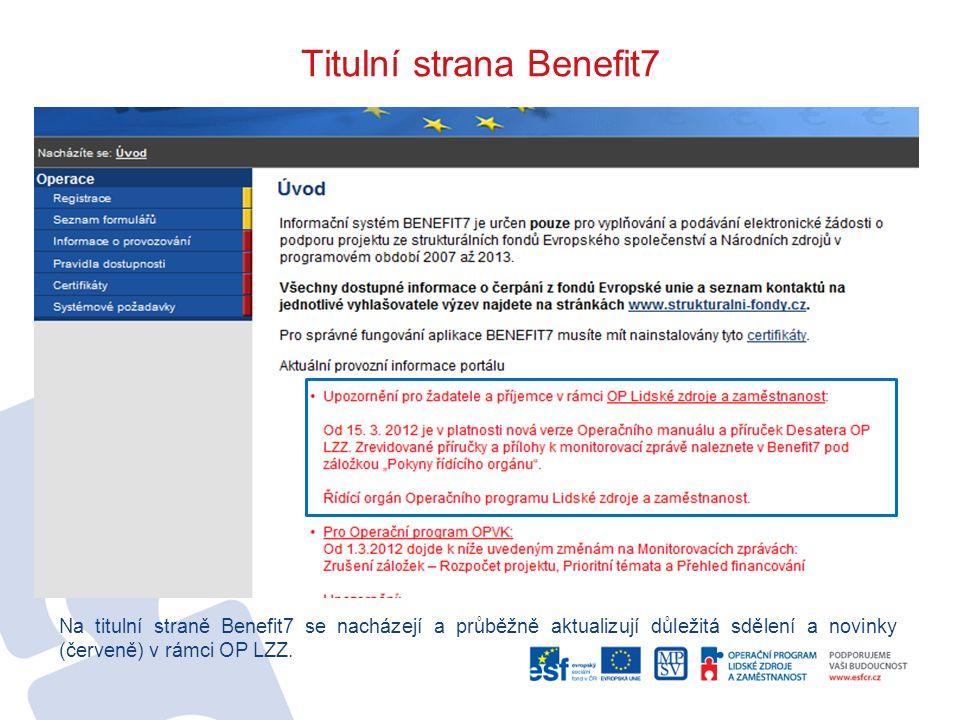 Titulní strana Benefit7 Na titulní straně Benefit7 se nacházejí a průběžně aktualizují důležitá sdělení a novinky (červeně) v rámci OP LZZ.