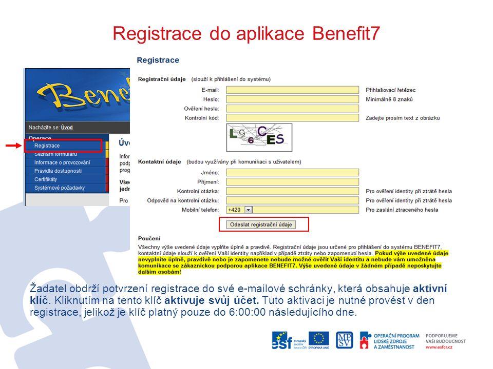 Registrace do aplikace Benefit7 Žadatel obdrží potvrzení registrace do své e-mailové schránky, která obsahuje aktivní klíč. Kliknutím na tento klíč ak