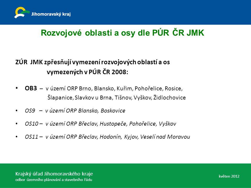 Rozvojové oblasti a osy dle PÚR ČR JMK ZÚR JMK zpřesňují vymezení rozvojových oblastí a os vymezených v PÚR ČR 2008: OB3 – v území ORP Brno, Blansko,