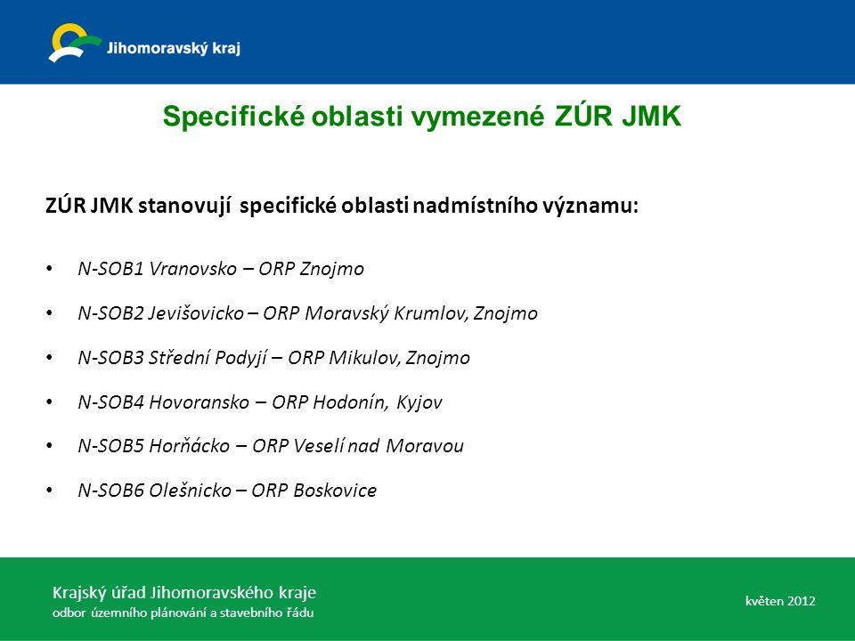 Specifické oblasti vymezené ZÚR JMK ZÚR JMK stanovují specifické oblasti nadmístního významu: N-SOB1 Vranovsko – ORP Znojmo N-SOB2 Jevišovicko – ORP M